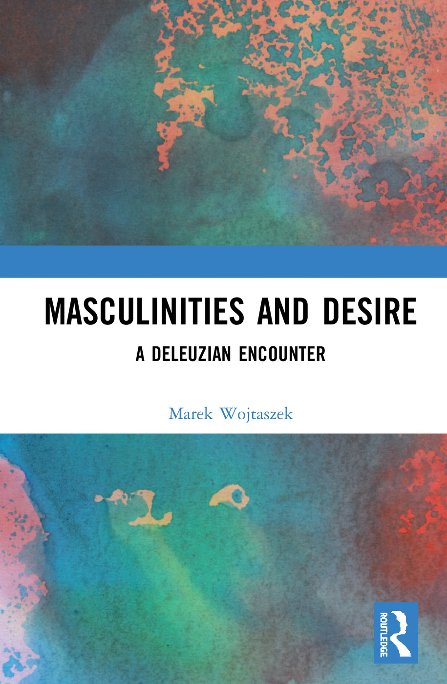 Masculinities and Desire: A Deleuzian Encounter, 1st Edition (Hardback) book cover