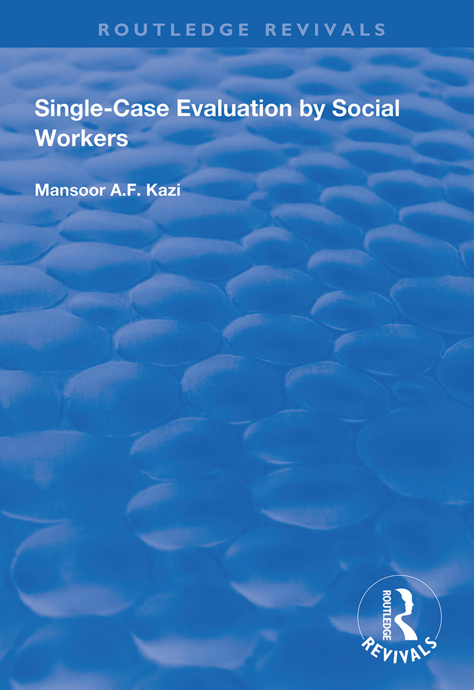 Single-Case Evaluation by Social Workers: 1st Edition (Paperback) book cover
