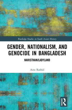 Gender, Nationalism, and Genocide in Bangladesh: Naristhan/Ladyland book cover