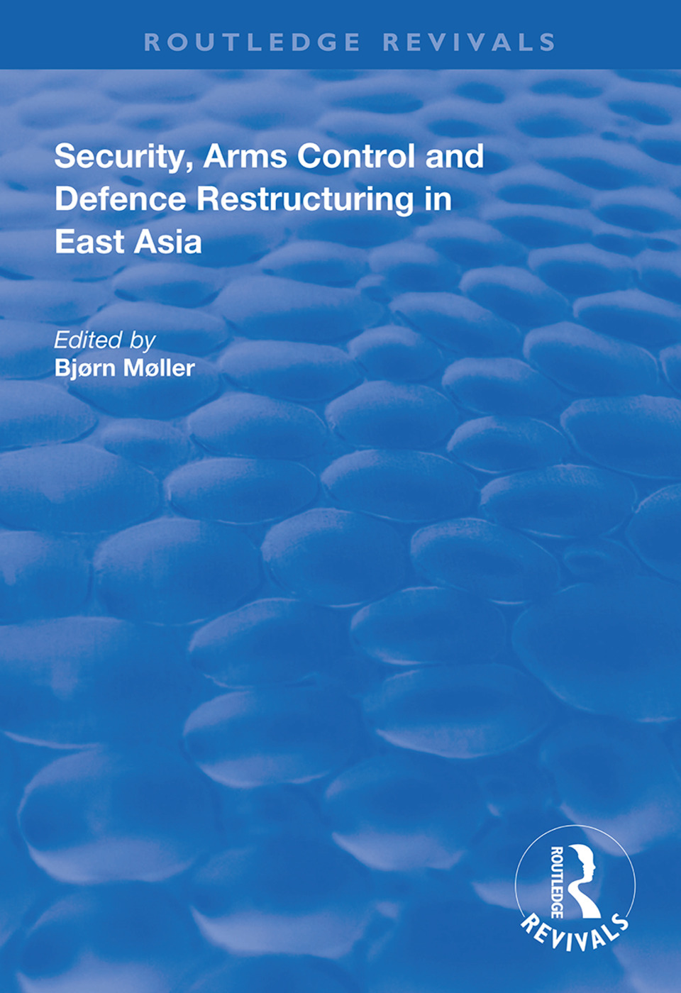 Security, Arms Control and Defence Restructuring in East Asia: 1st Edition (Hardback) book cover