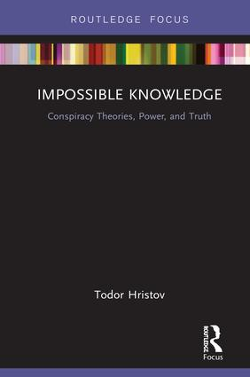 Impossible Knowledge: Conspiracy Theories, Power, and Truth, 1st Edition (Hardback) book cover