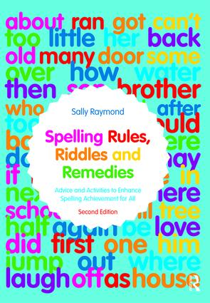 Spelling Rules, Riddles and Remedies: Advice and Activities to Enhance Spelling Achievement for All book cover