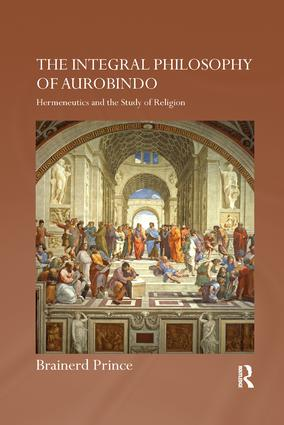 The Integral Philosophy of Aurobindo: Hermeneutics and the Study of Religion book cover