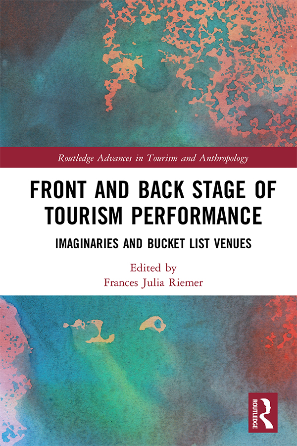 Front and Back Stage of Tourism Performance: Imaginaries and Bucket List Venues book cover
