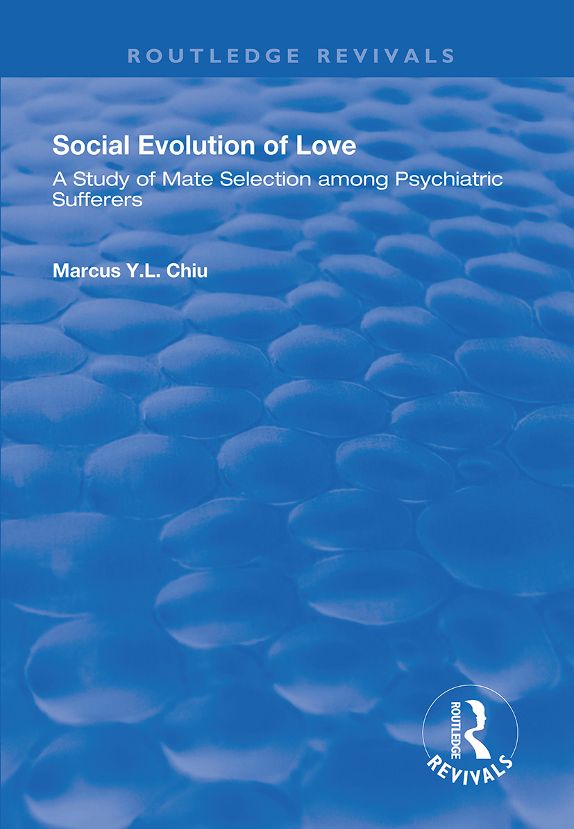 Social Evolution of Love: A Study of Mate Selection Among Psychiatric Sufferers, 1st Edition (Paperback) book cover