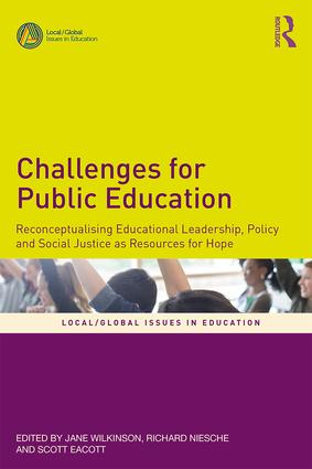 Challenges for Public Education: Reconceptualising Educational Leadership, Policy and Social Justice as Resources for Hope book cover
