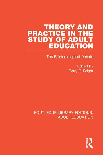 Theory and Practice in the Study of Adult Education: The Epistemological Debate book cover