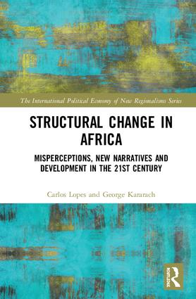 Structural Change in Africa: Misperceptions, New Narratives and Development in the 21st Century book cover