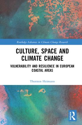 Culture, Space and Climate Change: Vulnerability and Resilience in European Coastal Areas book cover