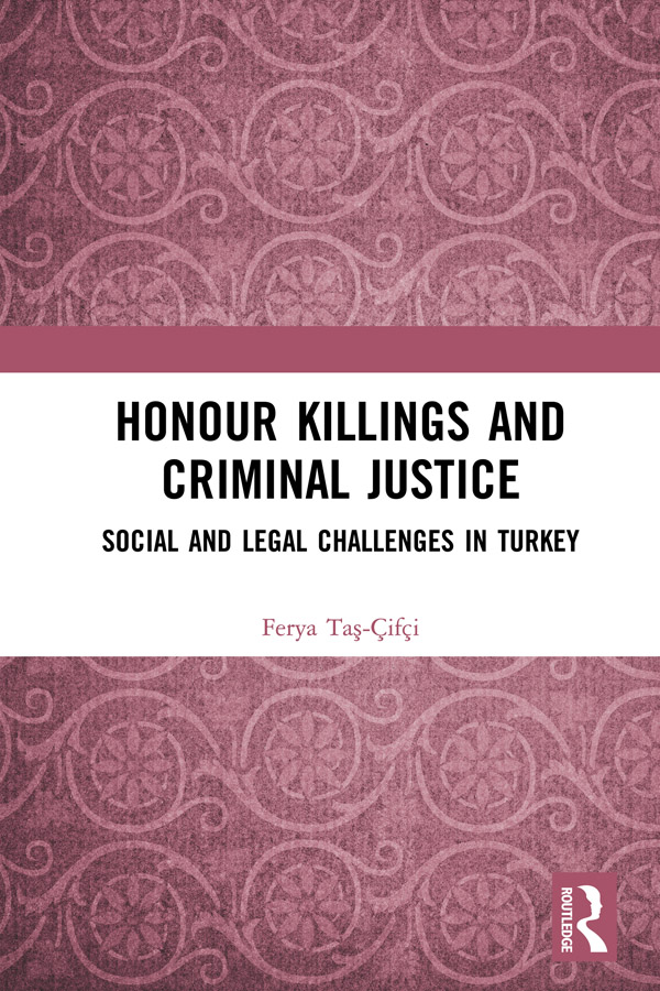 Honour Killings and Criminal Justice: Social and Legal Challenges in Turkey book cover