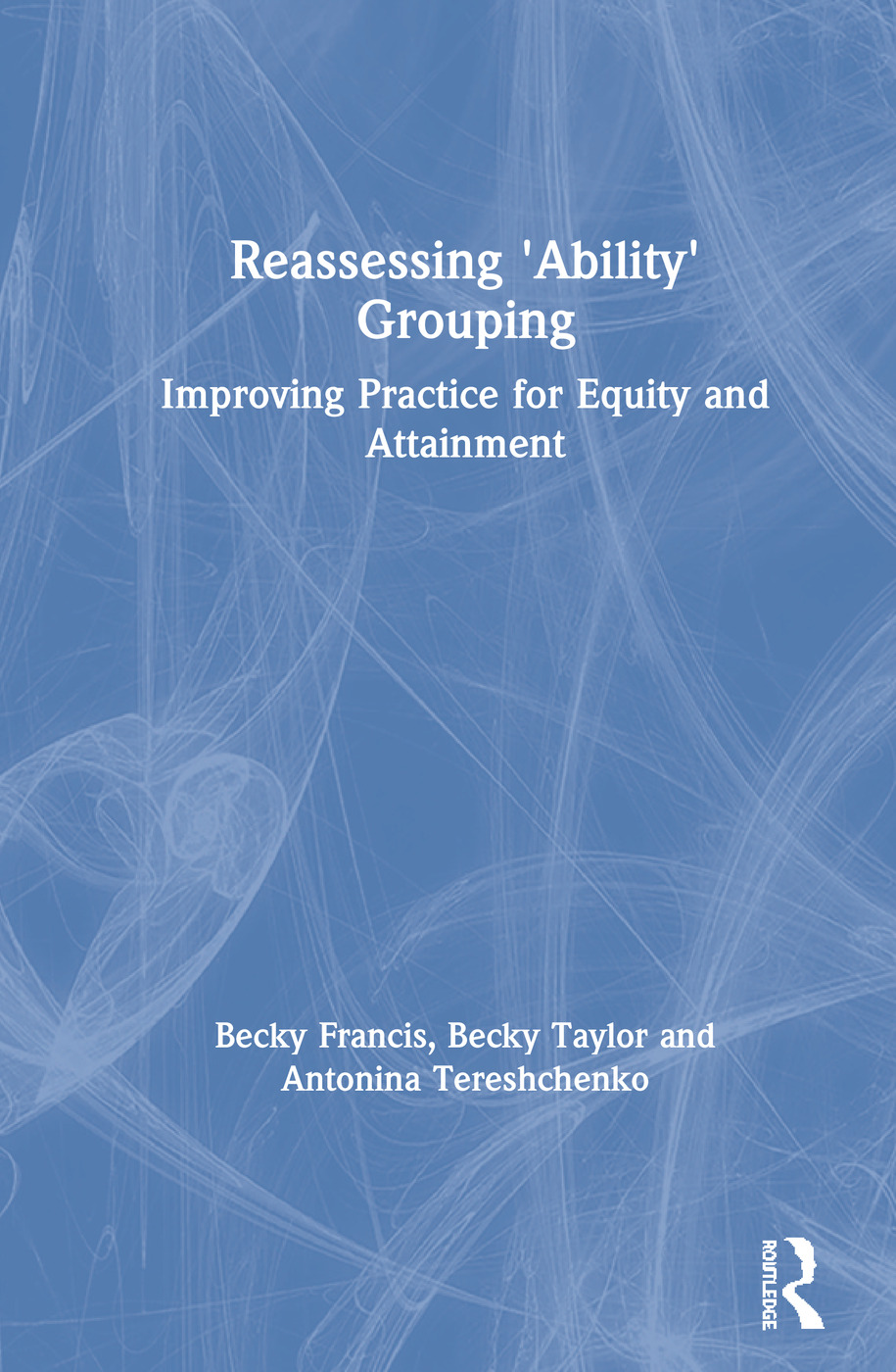 Reassessing 'Ability' Grouping