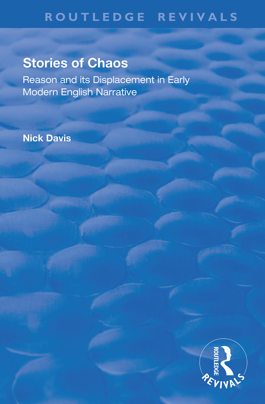 Stories of Chaos: Reason and its Displacement in Early Modern English Narrative, 1st Edition (Hardback) book cover