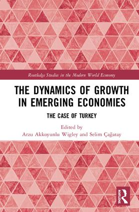 The Dynamics of Growth in Emerging Economies: The Case of Turkey book cover