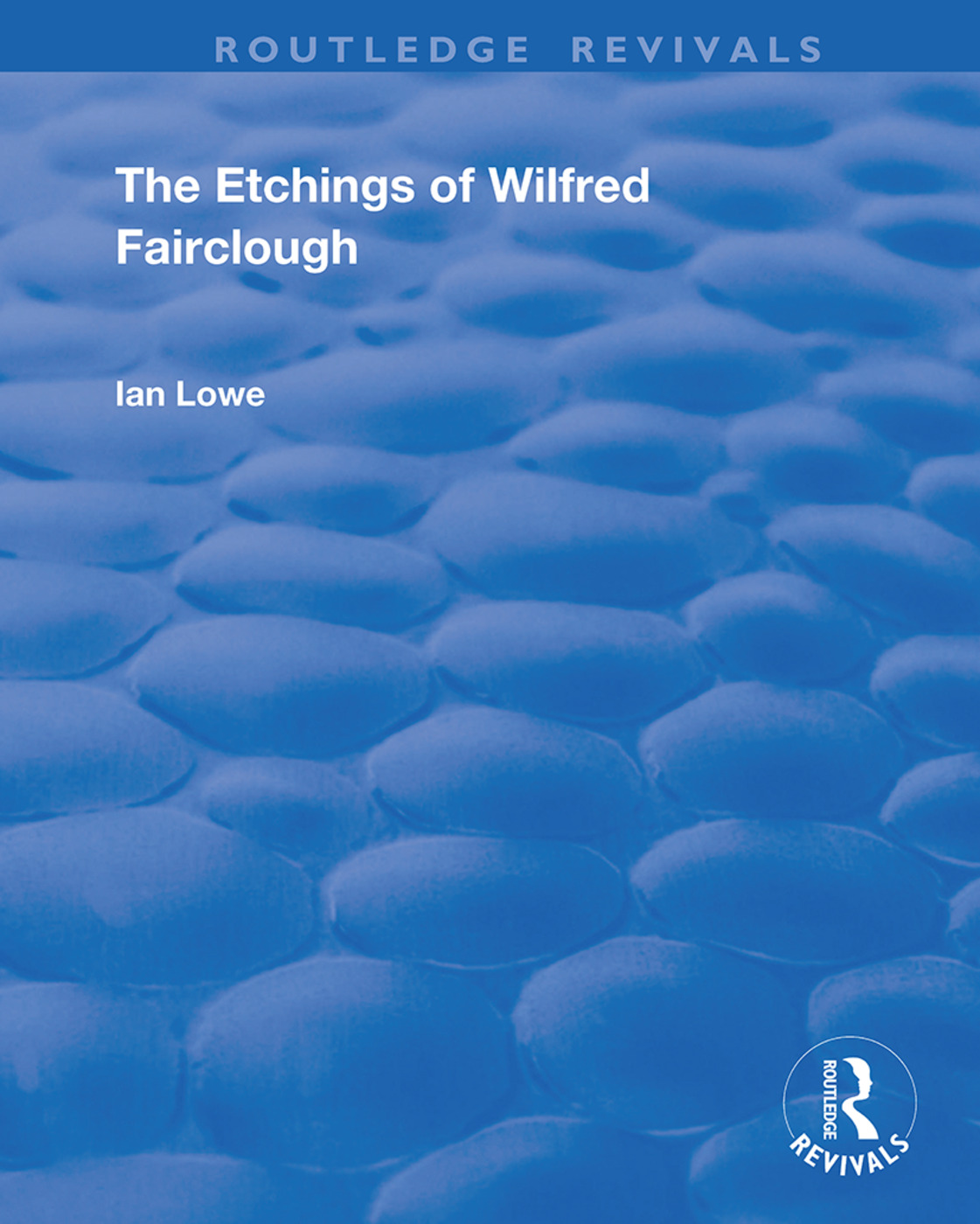 The Etchings of Wilfred Fairclough: 1st Edition (Hardback) book cover