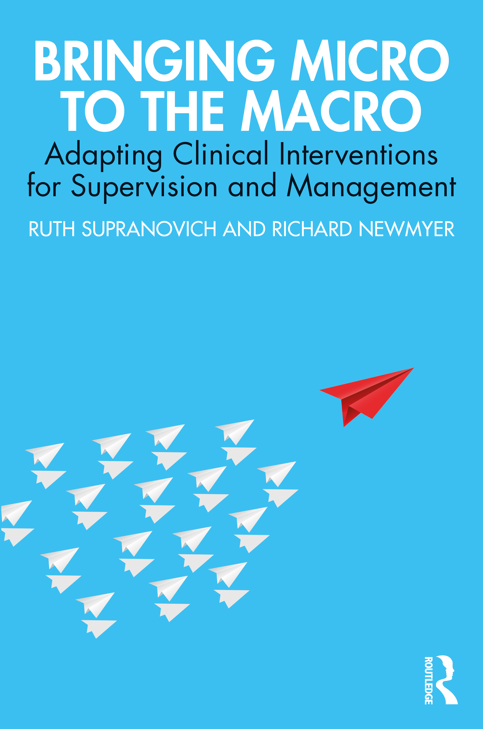 Bringing Micro to the Macro: Adapting Clinical Interventions for Supervision and Management book cover