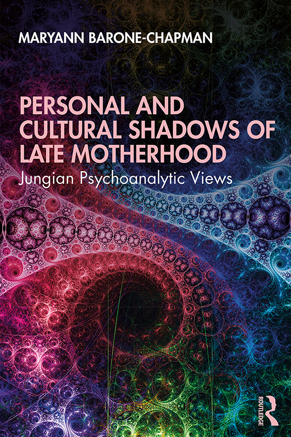 Personal and Cultural Shadows of Late Motherhood: Jungian Psychoanalytic Views book cover
