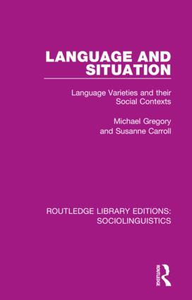 Language and Situation: Language Varieties and their Social Contexts, 1st Edition (Hardback) book cover