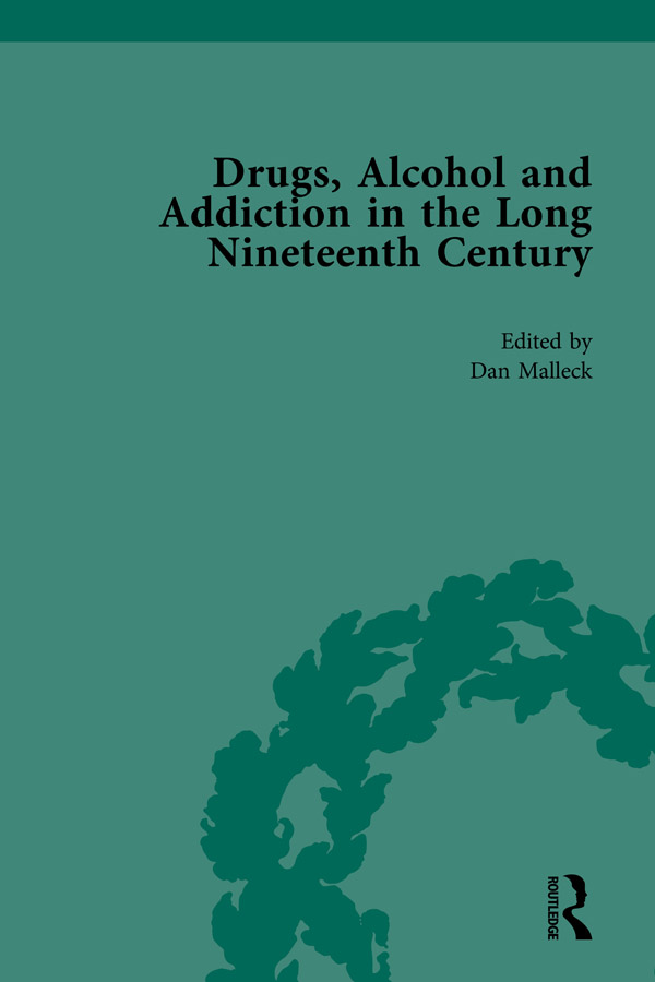 Drugs, Alcohol and Addiction in the Long Nineteenth Century: Volume I book cover