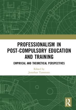 Professionalism in Post-Compulsory Education and Training: Empirical and Theoretical Perspectives book cover