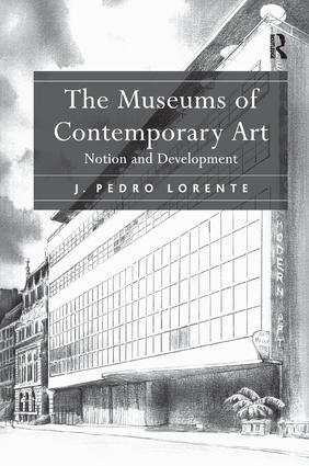 The Museums of Contemporary Art: Notion and Development book cover