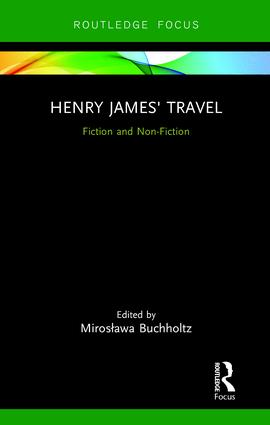 Henry James' Travel: Fiction and Non-Fiction, 1st Edition (Hardback) book cover