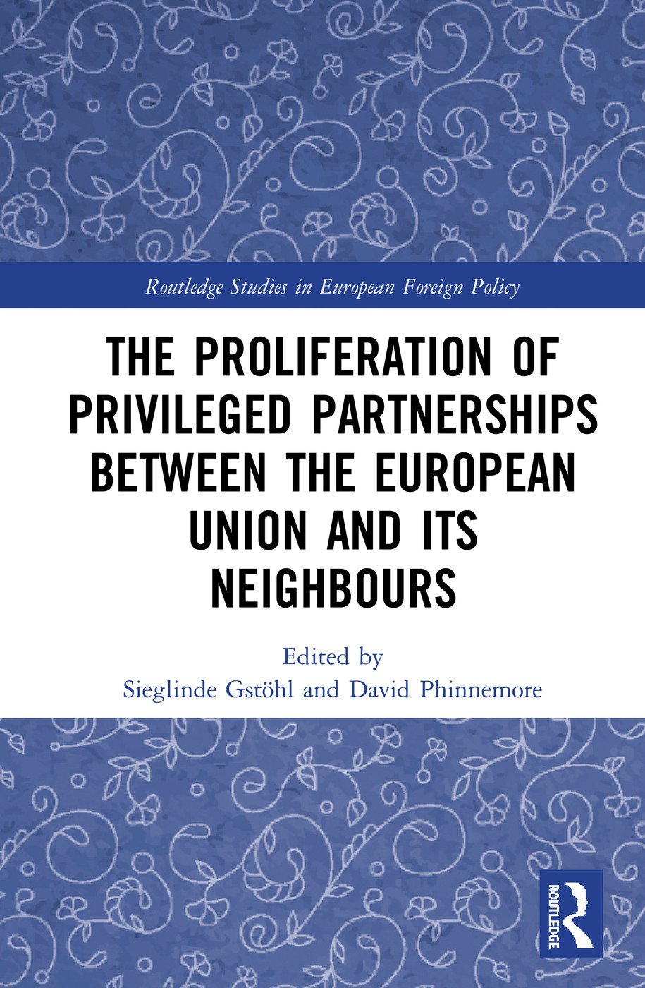 The Proliferation of Privileged Partnerships between the European Union and its Neighbours: 1st Edition (e-Book) book cover
