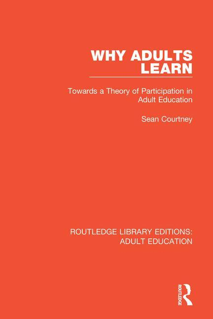 Why Adults Learn: Towards a Theory of Participation in Adult Education book cover