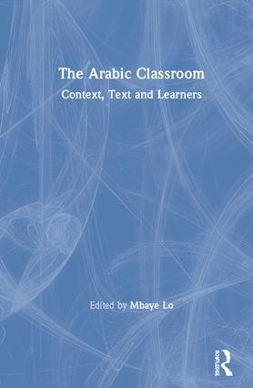 The Arabic Classroom: Context, Text and Learners book cover