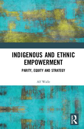 Indigenous and Ethnic Empowerment: Parity, Equity and Strategy book cover