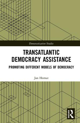 Transatlantic Democracy Assistance: Promoting Different Models of Democracy, 1st Edition (Hardback) book cover