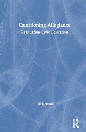 Questioning Allegiance: Resituating Civic Education book cover