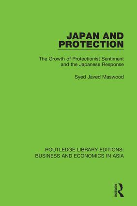 Japan and Protection: The Growth of Protectionist Sentiment and the Japanese Response, 1st Edition (Hardback) book cover