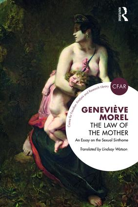 The Law of the Mother: An Essay on the Sexual Sinthome, 1st Edition (Paperback) book cover