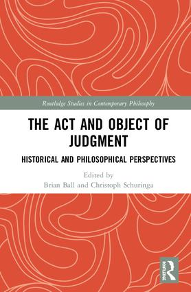 The Act and Object of Judgment: Historical and Philosophical Perspectives book cover