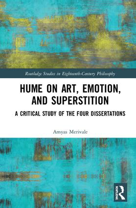 Hume on Art, Emotion, and Superstition: A Critical Study of the Four Dissertations book cover