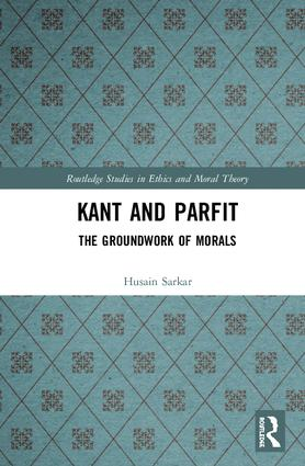 Kant and Parfit: The Groundwork of Morals, 1st Edition (Hardback) book cover
