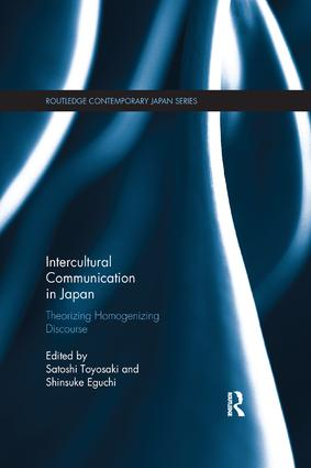 Intercultural Communication in Japan: Theorizing Homogenizing Discourse book cover