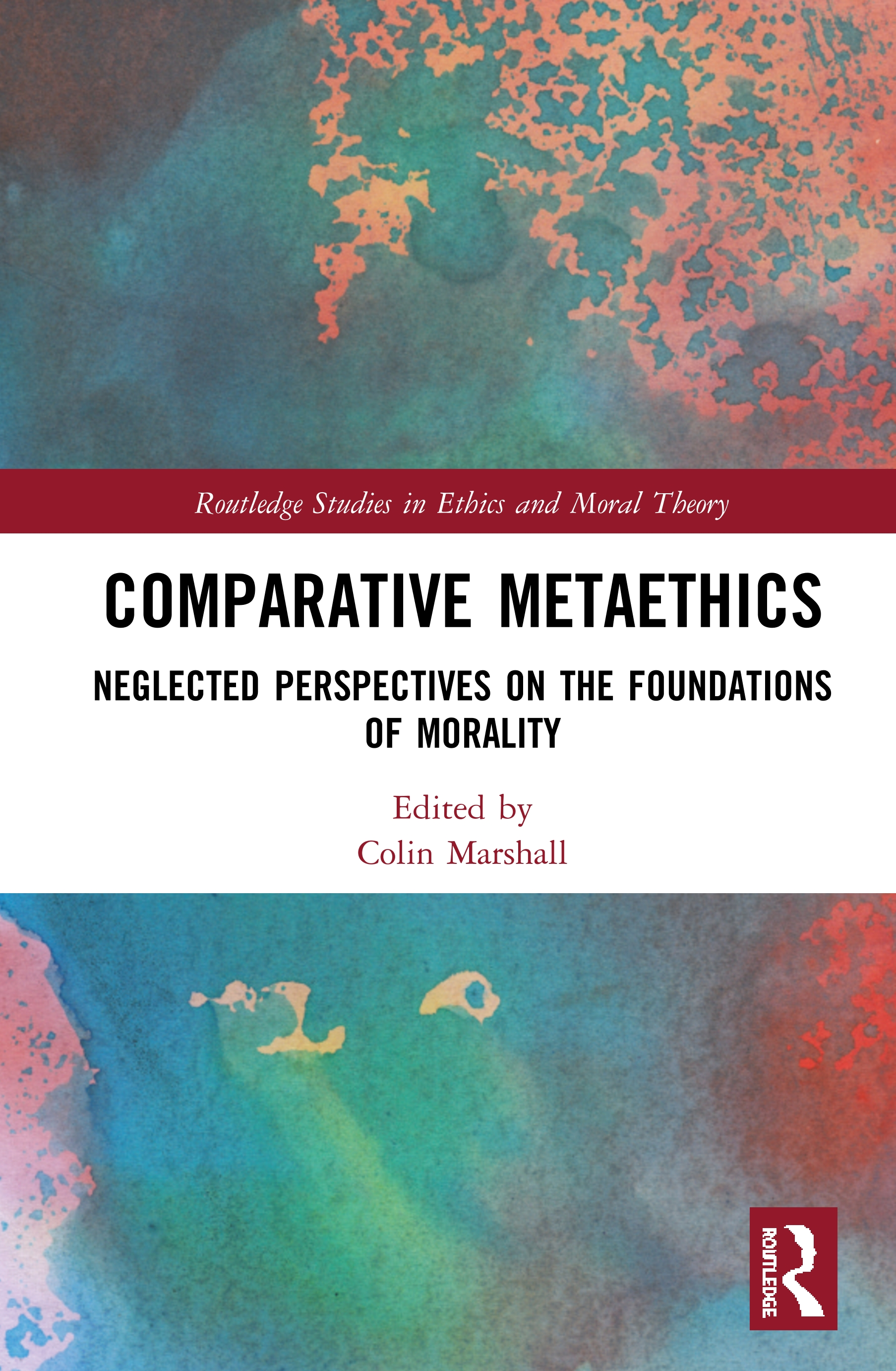 Comparative Metaethics: Neglected Perspectives on the Foundations of Morality book cover