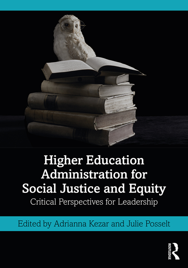 Higher Education Administration for Social Justice and Equity: Critical Perspectives for Leadership, 1st Edition (Paperback) book cover