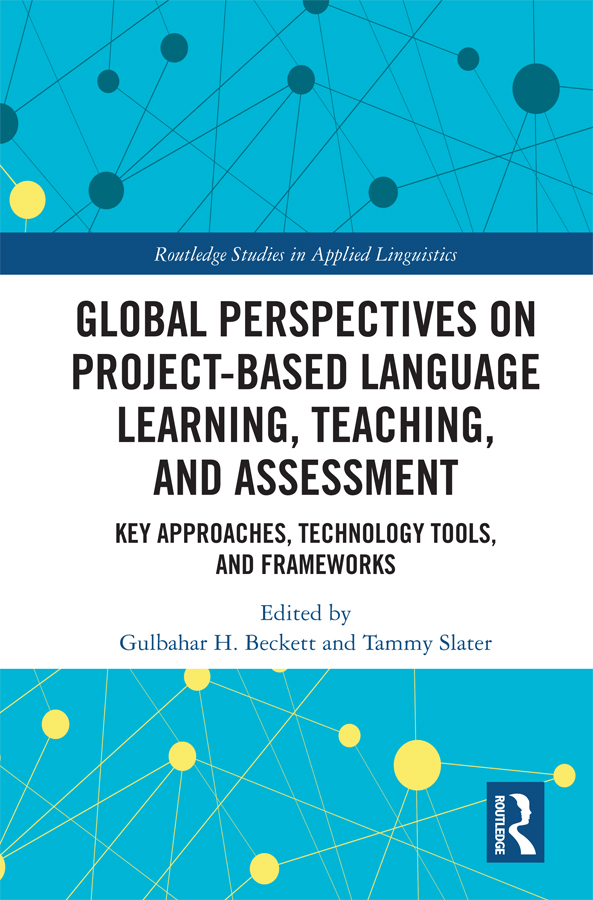 Global Perspectives on Project-Based Language Learning, Teaching, and Assessment: Key Approaches, Technology Tools, and Frameworks, 1st Edition (Hardback) book cover