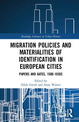 Migration Policies and Materialities of Identification in European Cities: Papers and Gates, 1500-1930s, 1st Edition (Hardback) book cover