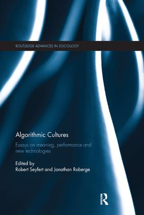 Algorithmic Cultures Essays On Meaning Performance And New  Algorithmic Cultures Essays On Meaning Performance And New Technologies