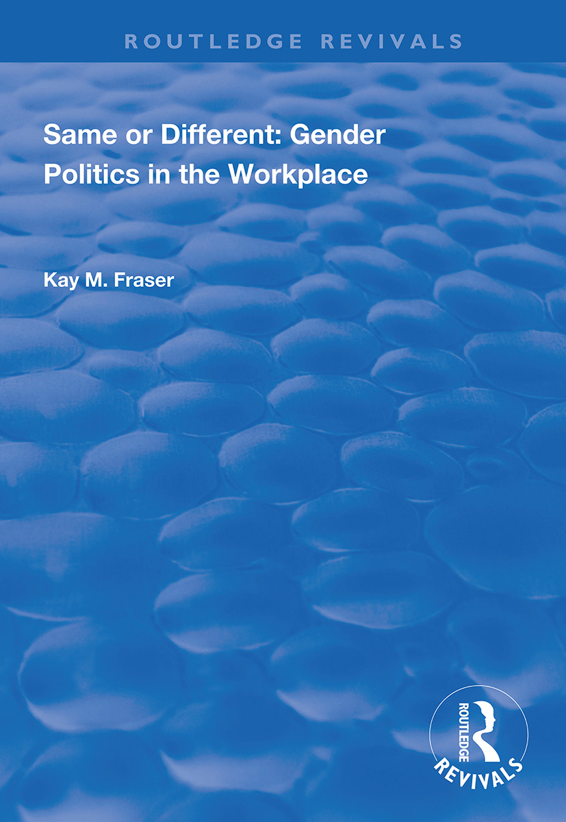 Same or Different: Gender Politics in the Workplace book cover