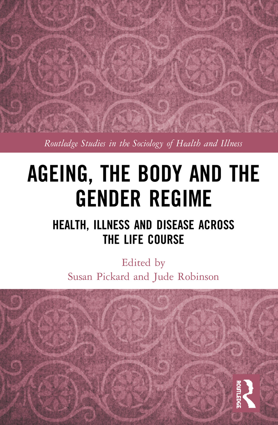 Ageing, the Body and the Gender Regime: Health, Illness and Disease Across the Life Course book cover