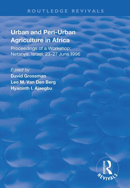 Urban and Peri-urban Agriculture in Africa: Proceedings of a Workshop, Netanya, Israel, 23-27 June 1996 book cover