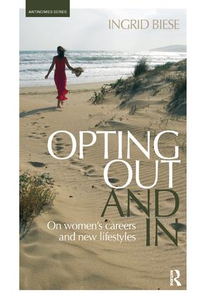 Opting Out and In: On Women's Careers and New Lifestyles (Paperback) book cover
