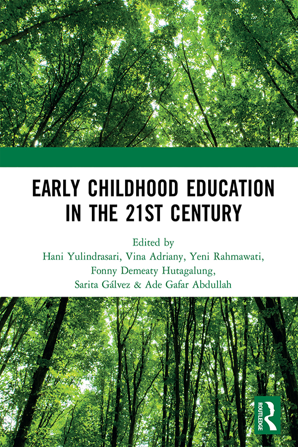 Early Childhood Education in the 21st Century: Proceedings of the 4th International Conference on Early Childhood Education (ICECE 2018), November 7, 2018, Bandung, Indonesia book cover