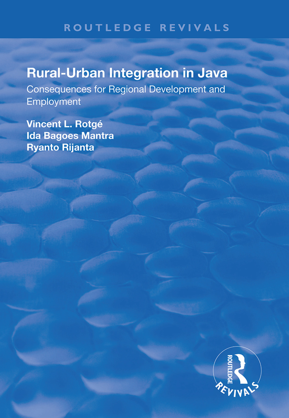 Rural-Urban Integration in Java: Consequences for Regional Development and Employemnt book cover