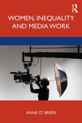 Women, Inequality and Media Work: 1st Edition (e-Book) book cover