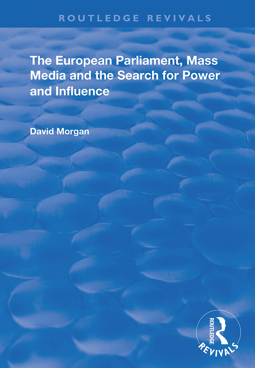 The European Parliament, Mass Media and the Search for Power and Influence: 1st Edition (Paperback) book cover